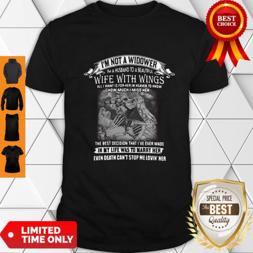 I'm Not A Widower I'm A Husband To A Beautiful Wife With Wings Shirt
