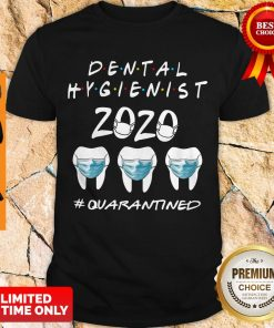 Dental Hygienist 2020 Quarantined Mask Covid-19 Shirt