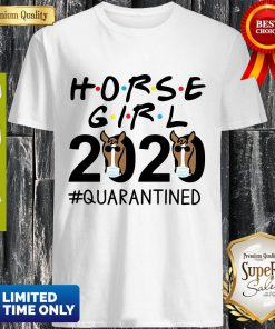 Horse Girl 2020 #Quarantined Shirt