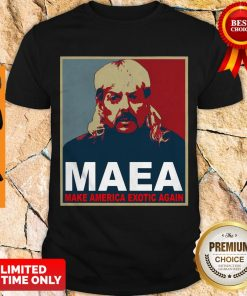 Nice Joe Exotic MAEA Make America Exotic Again Shirt
