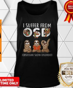 I Suffer From OSD Obsessive Sloth Disorder Tank Top