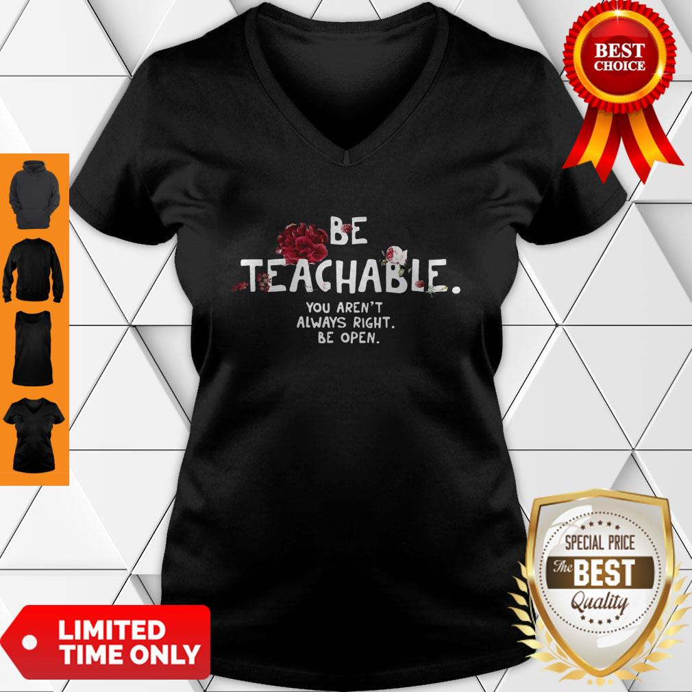 Be Teachable You Aren't Always Right Be Open V-neck