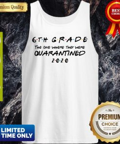 6th Grade The One Where They Were Quarantined Tank Top