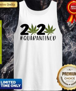 Cannabis Weed 2020 #Quarantined Tank Top