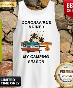 Coronavirus Ruined My Camping Season Covid-19 Tank Top