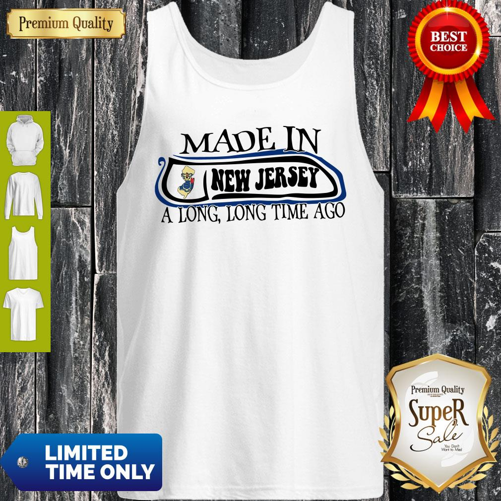 Made In New Jersey A Long, Long Time Ago Tank Top