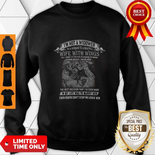 I'm Not A Widower I'm A Husband To A Beautiful Wife With Wings Sweatshirt