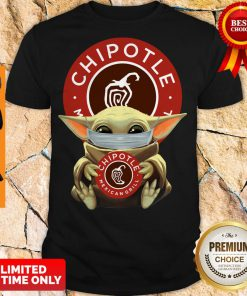 Awesome Baby Yoda Mask Hug Chipotle Mexican Grill shirt