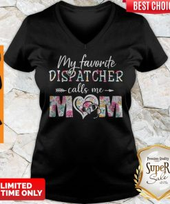 Awesome My favorite dispatcher call me mom flower V-neck