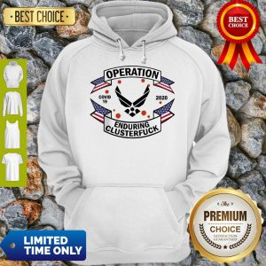 Official Air Force Operation Covid 19 2020 Enduring Clusterfuck Hoodie