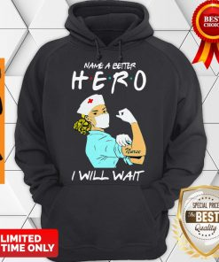 Strong Nurse Name A Better Hero I Will Wait Covid-19 Hoodie