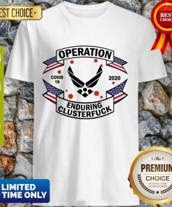 Official Air Force Operation Covid 19 2020 Enduring Clusterfuck Shirt