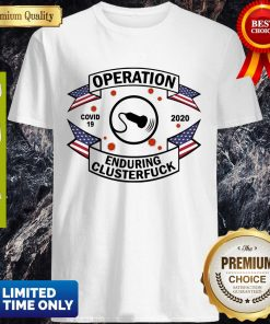 Good Diagnostic Medical Sonographer Operation Enduring Clusterfuck Covid-19 Shirt