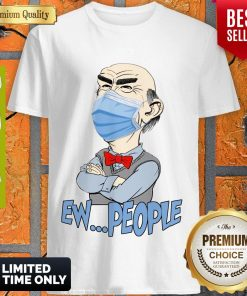Pretty Jeff Dunham Face Mask Ew People Shirt