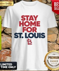 Official Stay Home For St. Louis Cardinals Shirt