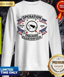 Good Diagnostic Medical Sonographer Operation Enduring Clusterfuck Covid-19 Sweatshirt