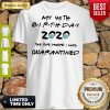 Awesome My 45th birthday 2020 the one where I was quarantined mask shirt