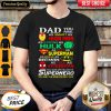 Dad You Are As Smart As Iron Man As Strong Hulk As Fast As Superman As Brave As Batman As Cool As Spiderman You Are My Favorite Superhero shirt