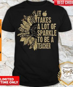 Funny Leopard Sunflower It Takes A Lot Of Sparkle To Be A Teacher shirt