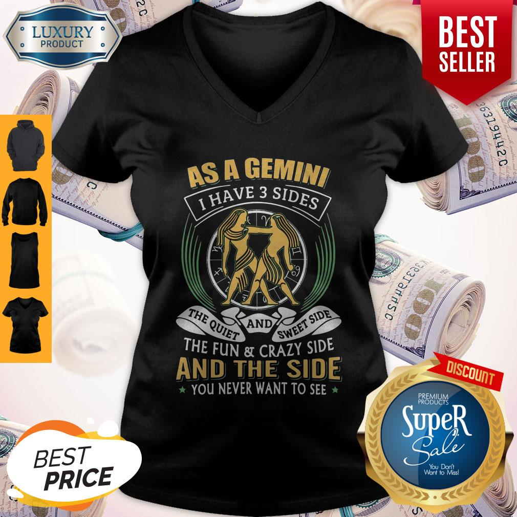 Nice As a Gemini have 3 sides the quiet and sweet side the fun and crazy side V-neck