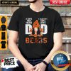 Nice Bears Dad A Son's First Hero A Daughter's First Love Shirt