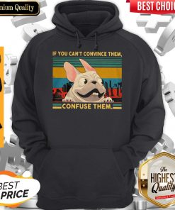 Nice Pug If You Can't Convince Them Confuse Them Vintage hoodie
