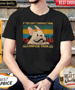 Nice Pug If You Can't Convince Them Confuse Them Vintage shirt