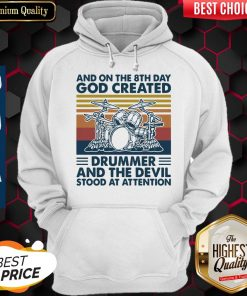 Official And On The 8th Day God Created Drummer And The Devil Stood At Attention Vintage Hoodie