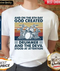 Official And On The 8th Day God Created Drummer And The Devil Stood At Attention Vintage shirt