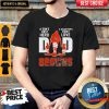 Official Browns Dad A Son's First Hero A Daughter's First Love Shirt