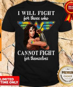 Official I will fight for those who cannot fight for themselves shirt