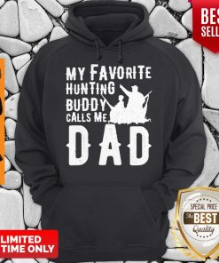 Official My Favorite Hunting Buddy Calls Me Dad Hoodie