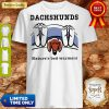 Top Dachshunds Nature's bed warmers shirt