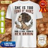 Top Girl she is too fond of books and it has turned Her Brain shirt