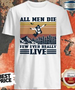 Nice Skydiving All Men Die Few Ever Really Live Vintage Shirt