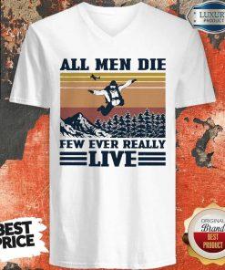 Nice Skydiving All Men Die Few Ever Really Live Vintage V-neck