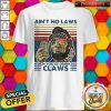 Top Abraham Lincoln Ain't No Laws When You're Drinking Claws Vintage Shirt