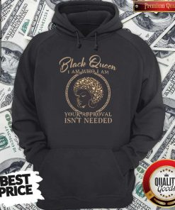 Top Black Queen I Am Who I Am Your Approval Isn't Needed Hoodie