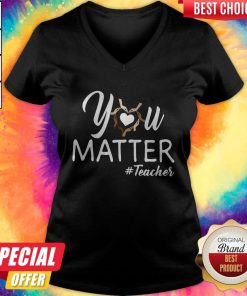 Top You Matter Teacher V-neck