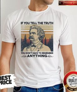 Mark Twain Of All The Things Ive Lost I Miss My Mind The Most Vintage Shirt If You Tell The Truth You Dont Have To Remember Anything Vintage Shirt