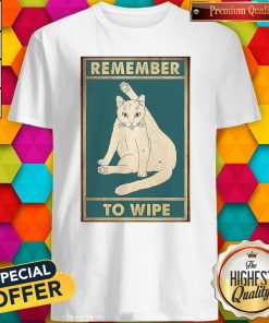 Nice Cat Remember To Wipe Shirt