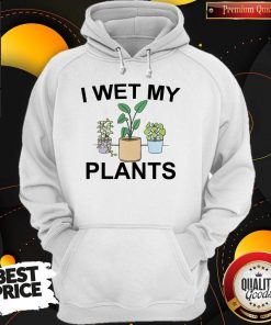 Official I Wet My Plants Hoodie