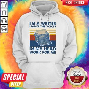 Official I'm A Writer I Make The Voices In My Head Work For Me Vintage Hoodie