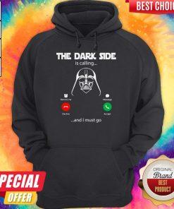 Top Dark Side Calling Must Go Hoodie