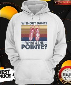 Top Without Dance What's The Pointe Vintage Hoodie
