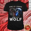Awesome Spirit Of A Dragon Heart Of A Wolf Shirt