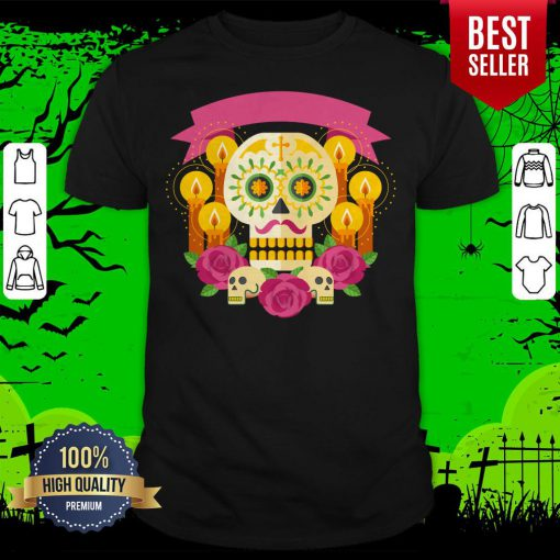 Happy Dia De Los Muertos Day Dead Sugar Skull Shirt