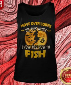 Move Over Losers Let This Witch Show You How To Fish Tank Top