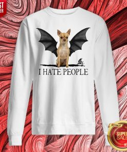 Official Chihuahua I Hate People Sweatshirt