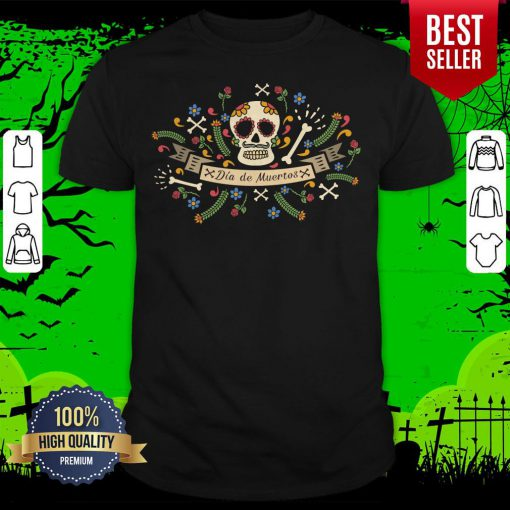 Sugar Skull Dia De Muertos In Mexican Holiday Shirt
